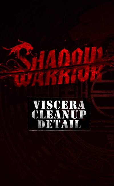 Viscera Cleanup Detail Shadow Warrior  (2013)