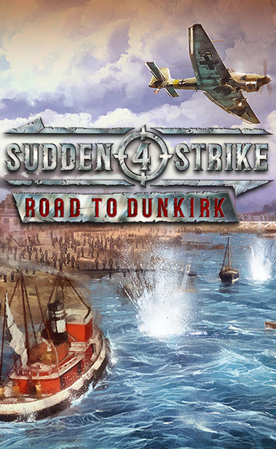 Sudden Strike 4 Road to Dunkirk (2017)