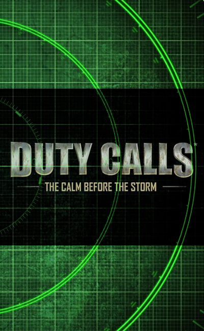 Duty Calls The Calm Before the Storm (2011)