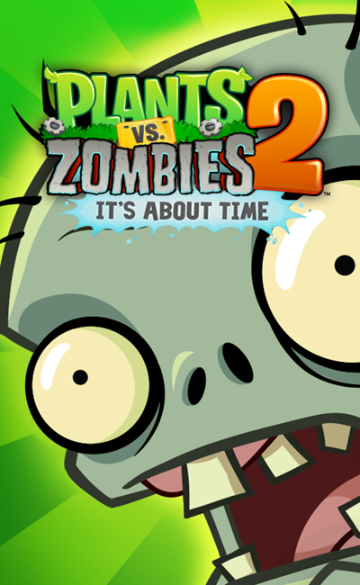 Plants vs. Zombies 2 It's About Time (2013)